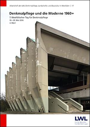Denkmalpflege und die Moderne 1960+